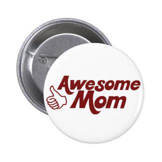 Mamá impresionante para el día de madres pin redondo de 2 pulgadas
