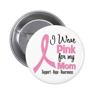 Mamá - llevo rosa - cáncer de pecho pin redondo 5 cm