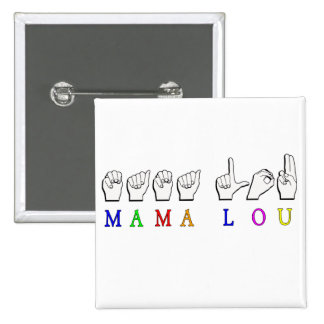 MAMA LOU FINGERSPELLED NAME SIGN BUTTON