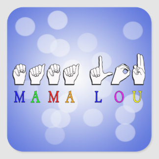 MAMA LOU FINGERSPELLED NAME SIGN SQUARE STICKER