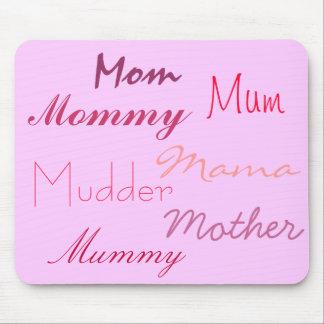 Mamá, madre, mamá, mamá, momia, momia, Mudder Mouse Pads