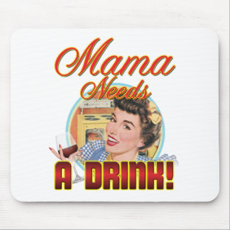 Mama Needs a Drink Mouse Pad