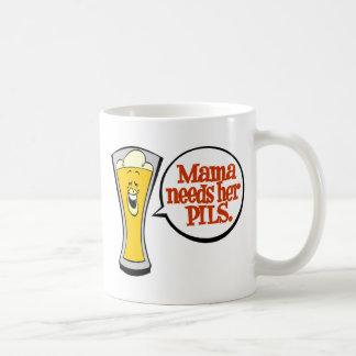 Mama Needs Her Pils Coffee Mug