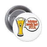 Mamá Needs Her Pils Pin