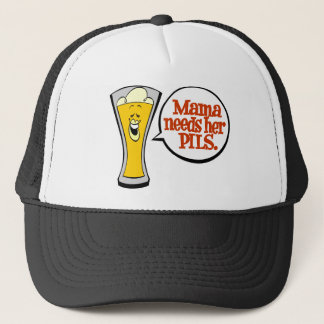 Mama Needs Her Pils Trucker Hat