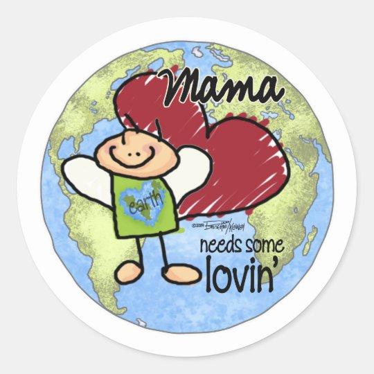 Mama needs some Lovin - Valentine Classic Round Sticker
