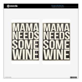 Mama Needs Some Wine Kindle Fire Skin
