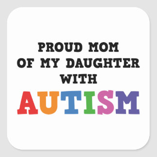 Mamá orgullosa de mi hija con autismo pegatina cuadrada