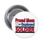 Mamá orgullosa de un soldado desplegado pin