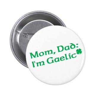 Mamá, papá:  Soy gaélico Pins