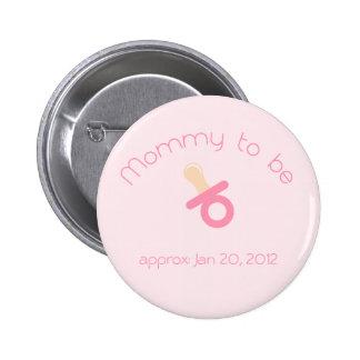 Mamá rosada a ser botón pin redondo de 2 pulgadas