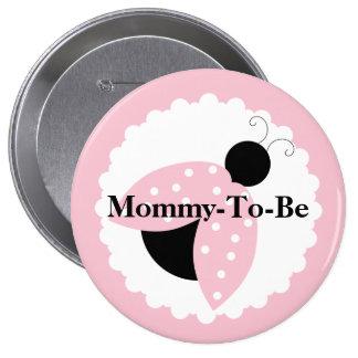 Mamá rosada de la mariquita a ser botón de la fies pin redondo de 4 pulgadas