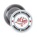 Mamá SUECA de VALLHUND Pin