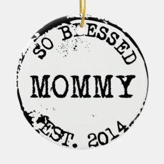 Mamá tan bendecida Est. 2014 Ornamento Para Arbol De Navidad
