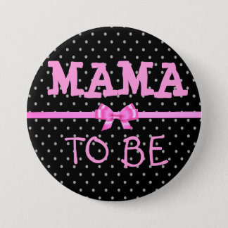 Mama to Be Baby Shower Button Black and Pink Bow