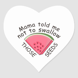 MAMA TOLD ME NOT TO HEART STICKER