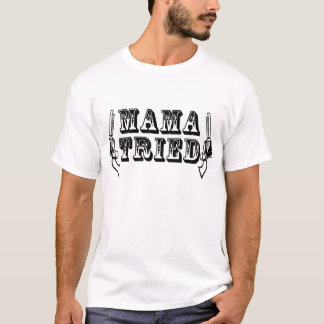 Mama tried Guns t-shirt
