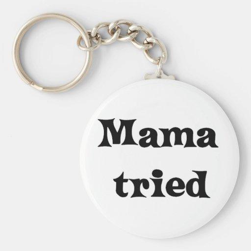 Mama tried keychains