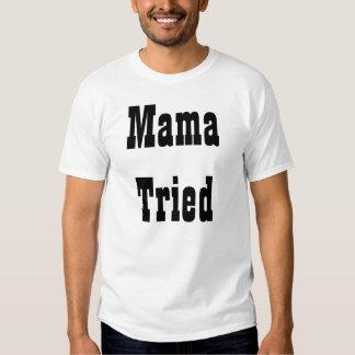 Mama Tried Tees