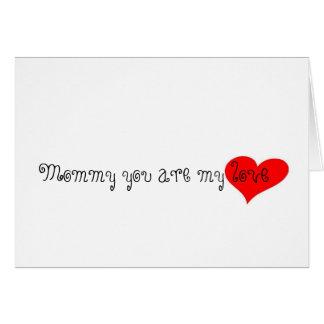 Mamá usted es mi amor tarjeta de felicitación