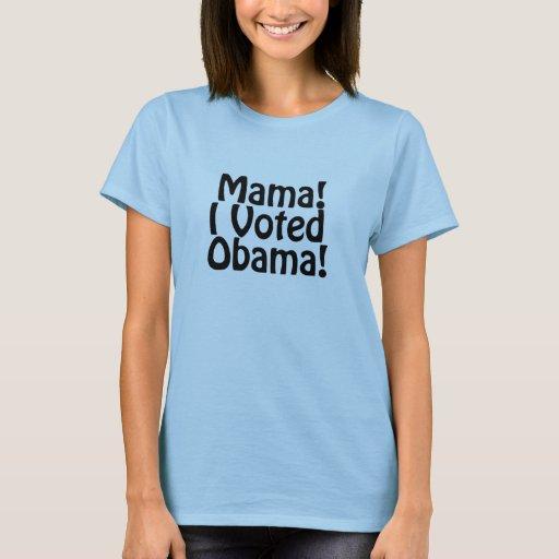 ¡Mamá! ¡Voté a Obama! Playera