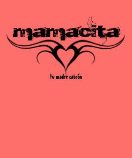 Mamacita Tu Madre Cabron Shirt