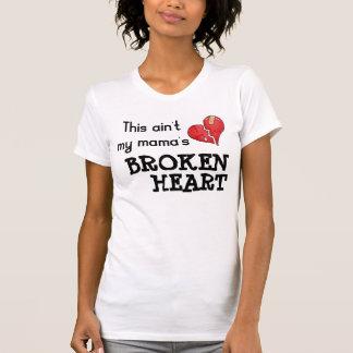 'Mama's Broken Heart' T-Shirt