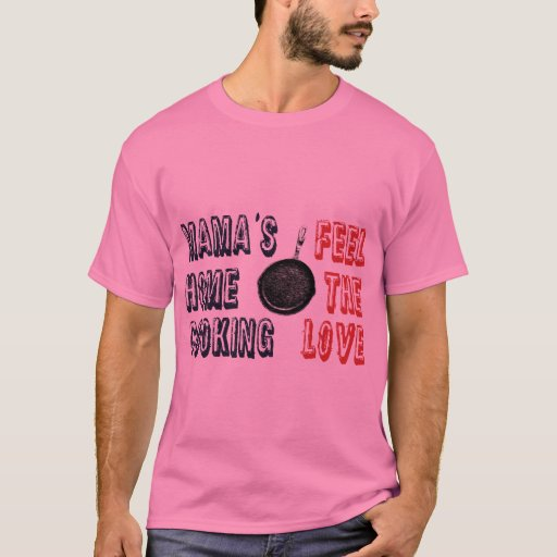 mama's home cooking T-Shirt