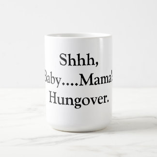 Mama's Hungover Coffee Cup