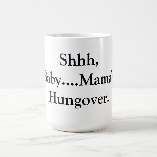 Mama's Hungover Coffee Cup