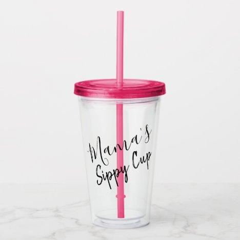 Mama's Sippy Cup Script