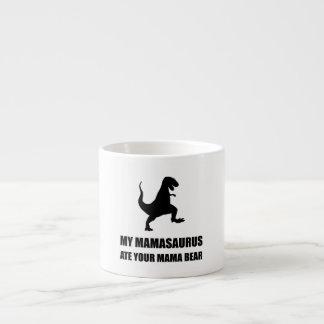Mamasaurus Dinosaur Ate Mama Bear Espresso Cup