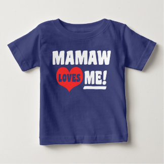 Mamaw Loves me Baby T-Shirt