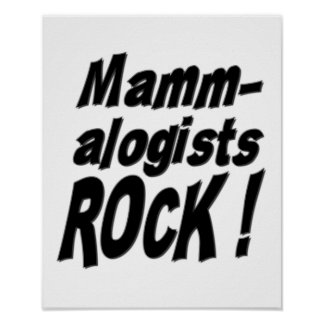 Mammalogists Rock! Poster Print