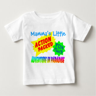 Mamma's Little Adventure in Paradise Baby T-Shirt