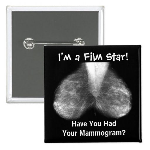 mammo, I'm a Film Star!, Have You Had Your Mamm... Pin