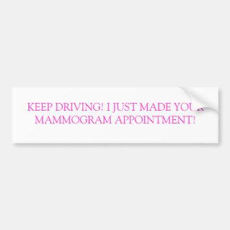 Mammogram Appointment! Car Bumper Sticker