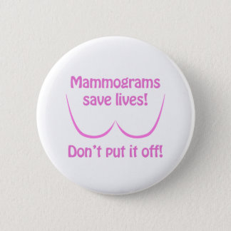 Mammograms Save Lives! Button