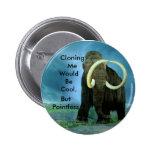 Mammoth Clones Pinback Button