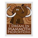 Mammoth Proportions Posters