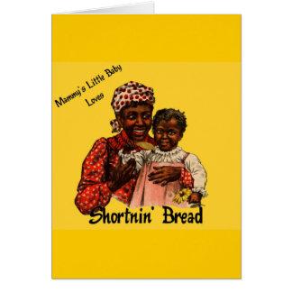 Mammy's Little Baby Loves Shortnin' Bread Card