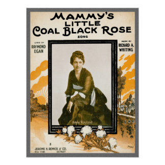 Mammy's Little Coal Black Rose Poster