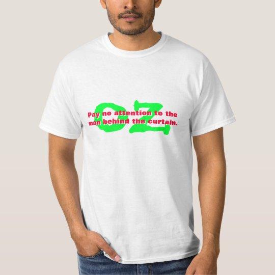 Man behind curtain. OZ T-Shirt