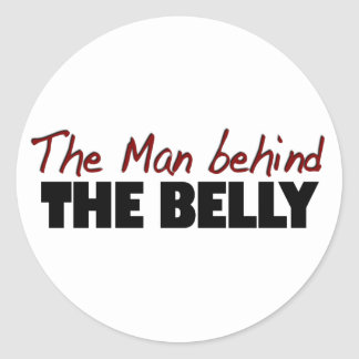 Man Behind The Belly Classic Round Sticker