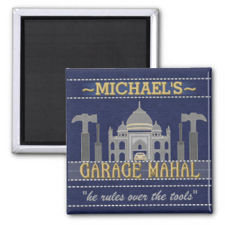 Man Cave Funny Garage Mahal Tools | Custom Name Magnet