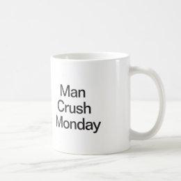 Man Crush Monday Coffee Mug