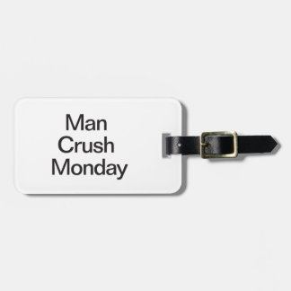 Man Crush Monday Tags For Bags