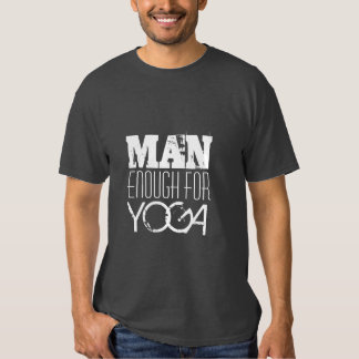MAN ENOUGH FOR YOGA-Text Shirt