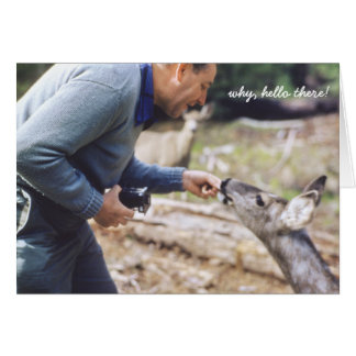 Man Feeding Deer, Why Hello There 1952 Grettings Card