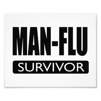 MAN-FLU SURVIVOR. PHOTO PRINT